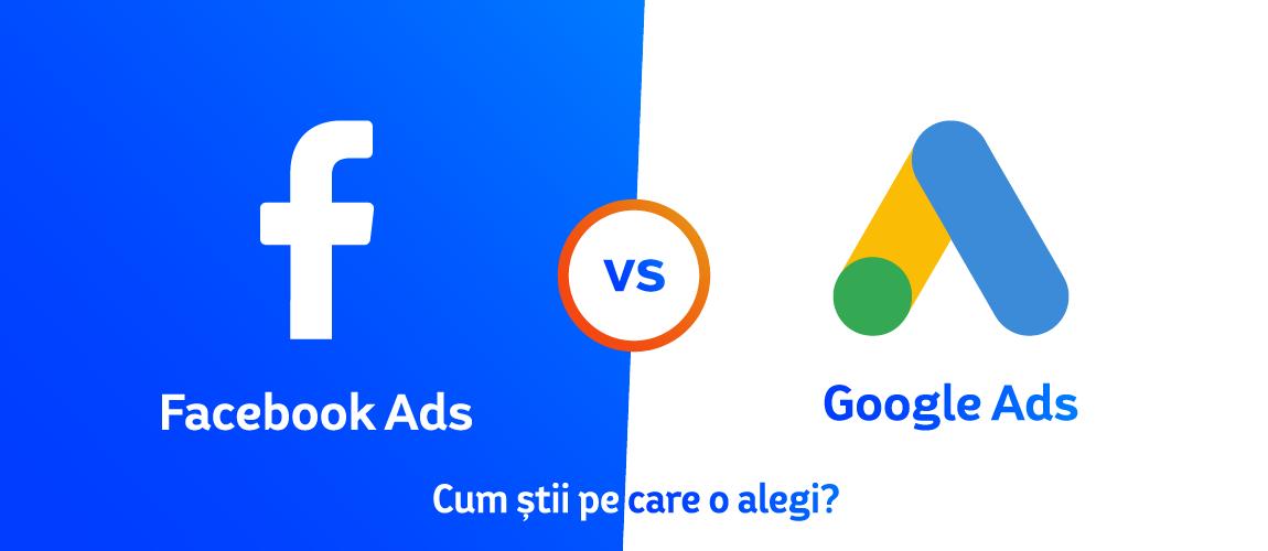 Facebook Ads vs Google Ads – Cum stii pe care o alegi?