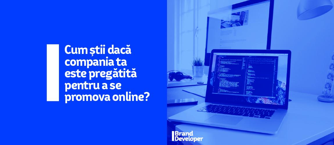 Cum știi dacă compania ta e pregătită pentru a se promova online?